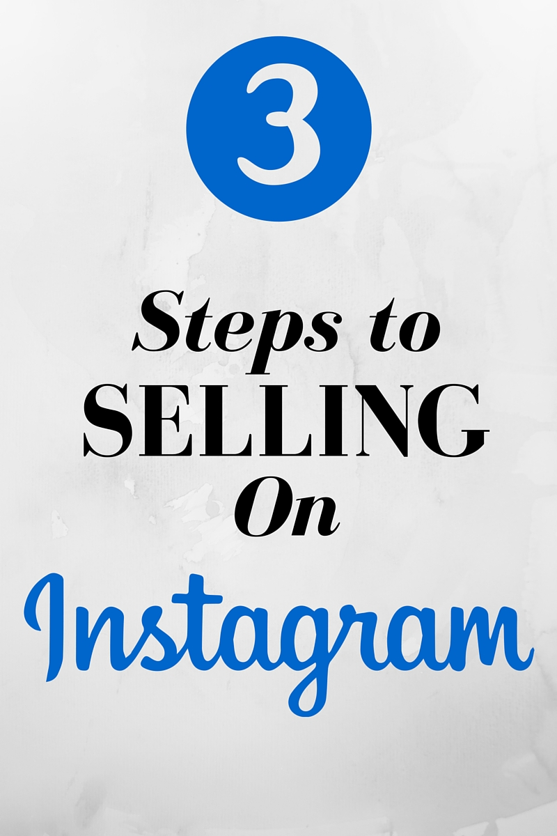 3 steps to selling on Instagram